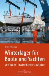 Winterlager für Boote und Yachten: aufslippen - instand halten - abslippen
